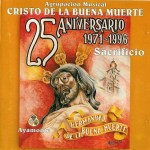 A.M. Cristo de la buena muerte de Ayamonte – 25 Aniversario – Sacrificio (1996)