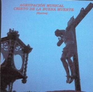 A.M. Cristo de la buena muerte Marchas Procesionales