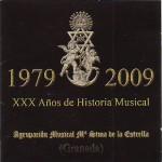 A.M. María Stma. de la Estrella de Granada – XXX Años de historia musical (2009)