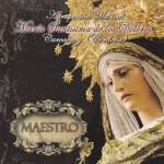 A.M. María Stma. de los Dolores de Carcabuey – Maestro (2012)