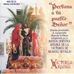 A.M. Ntra. Sra. de la Victoria de Arahal – Perdona a tu pueblo Señor (2008)