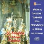 Banda CCTT Presentación al Pueblo – Y Sevilla lo llamaba Pasión (1996)