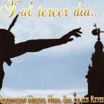 A.M. Ntra. Sra. de los Reyes de Sevilla – Y al tercer día… (2009)