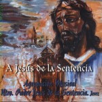A.M. La sentencia de Jerez – A Jesús de la Sentencia (2004)