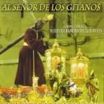 A.M. Ntra. Sra. de los Reyes de Sevilla – Al Señor de los Gitanos (2008)
