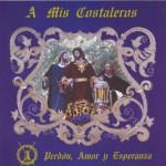 A.M. Afligidos de Puente Genil – A mis costaleros poerdón, amor y esperanza (2005)