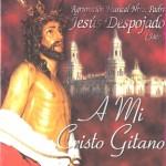 A.M. Jesús Despojado de Jaén – A mi Cristo Gitano (2002)