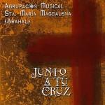 A.M. Santa María Magdalena (Arahal) – Junto a tu Cruz (2008)