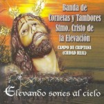 CCTT Stmo. Cristo de la Elevación (Campo de Criptana) – Elevando Sones al Cielo (2009)