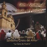 A.M. Cristo del Amor (Huelva) – Entre Aromas… Desde el Polvorín (2008)