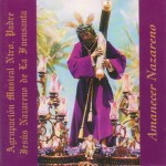 A.M. Nazareno de la Fuensanta – Amanecer Nazareno (1999)