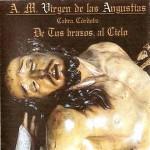A.M. Virgen de las Angustias – De tus brazos, al Cielo (2007)