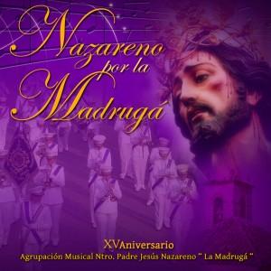 A.M. La Madruga - Nazareno por la madruga 2014
