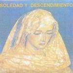 Soledad y Descendimiento 2003