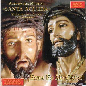 A.M. Santa Agueda (Villalba del Alcor) ¡Ésta Es Mi Cruz! (2008)