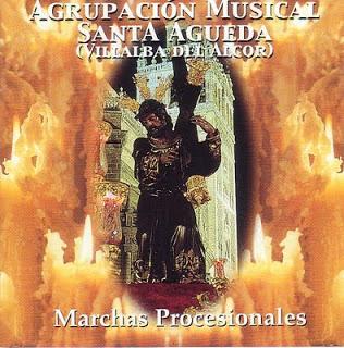 A.M. Santa Agueda (Villalba del Alcor) Marchas Procesionales (2004)