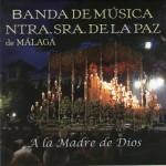 B.M. Ntra. Sra. de la Paz (Málaga) – A la madre de Dios (2006)